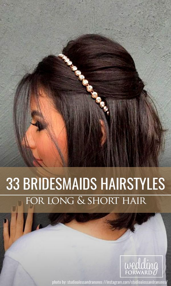 33 Hottest Bridesmaids Hairstyles For Short or Long Hair ❤ Thinking about brid...