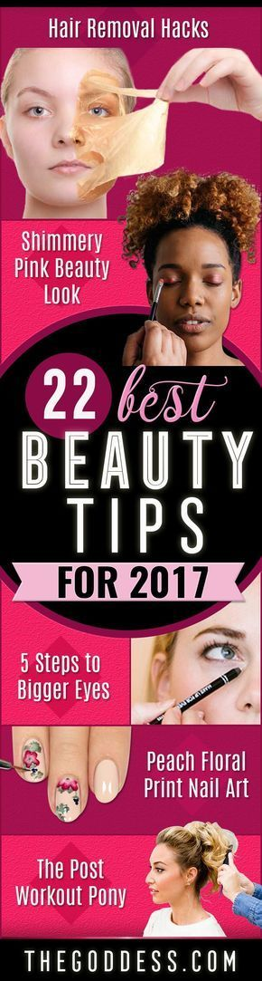 22 Best Beauty Tips for 2017 - Best Ever Skincare and Makeup Tips for all differ...