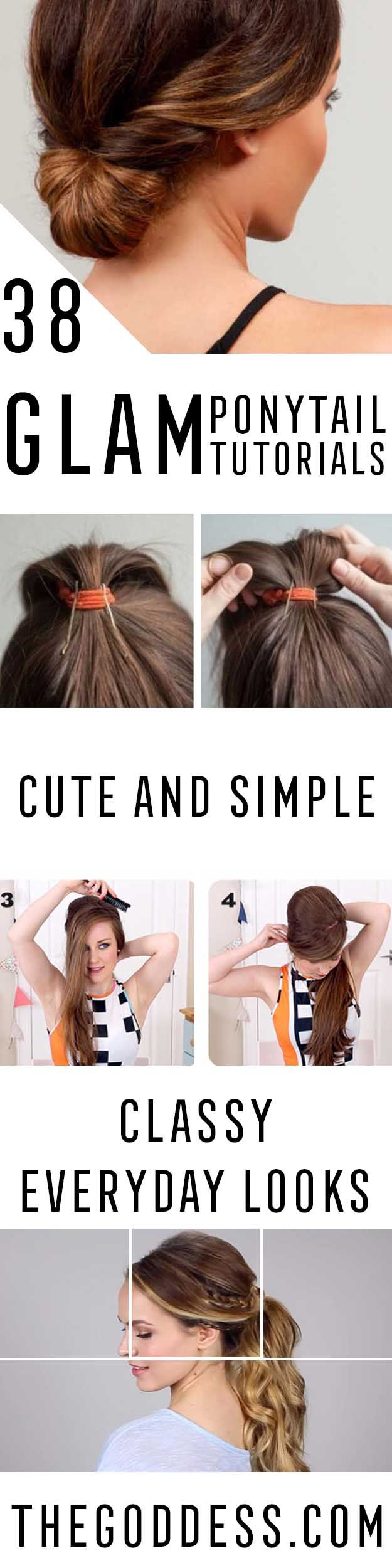 Glam Ponytail Tutorials - Simple Hairstyles and Pony Tails, Messy Buns, Dutch Br...