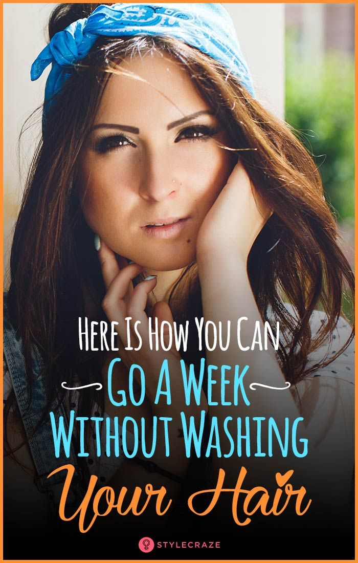 Here Is How You Can Go A Week Without Washing Your Hair! It's A Challenge!