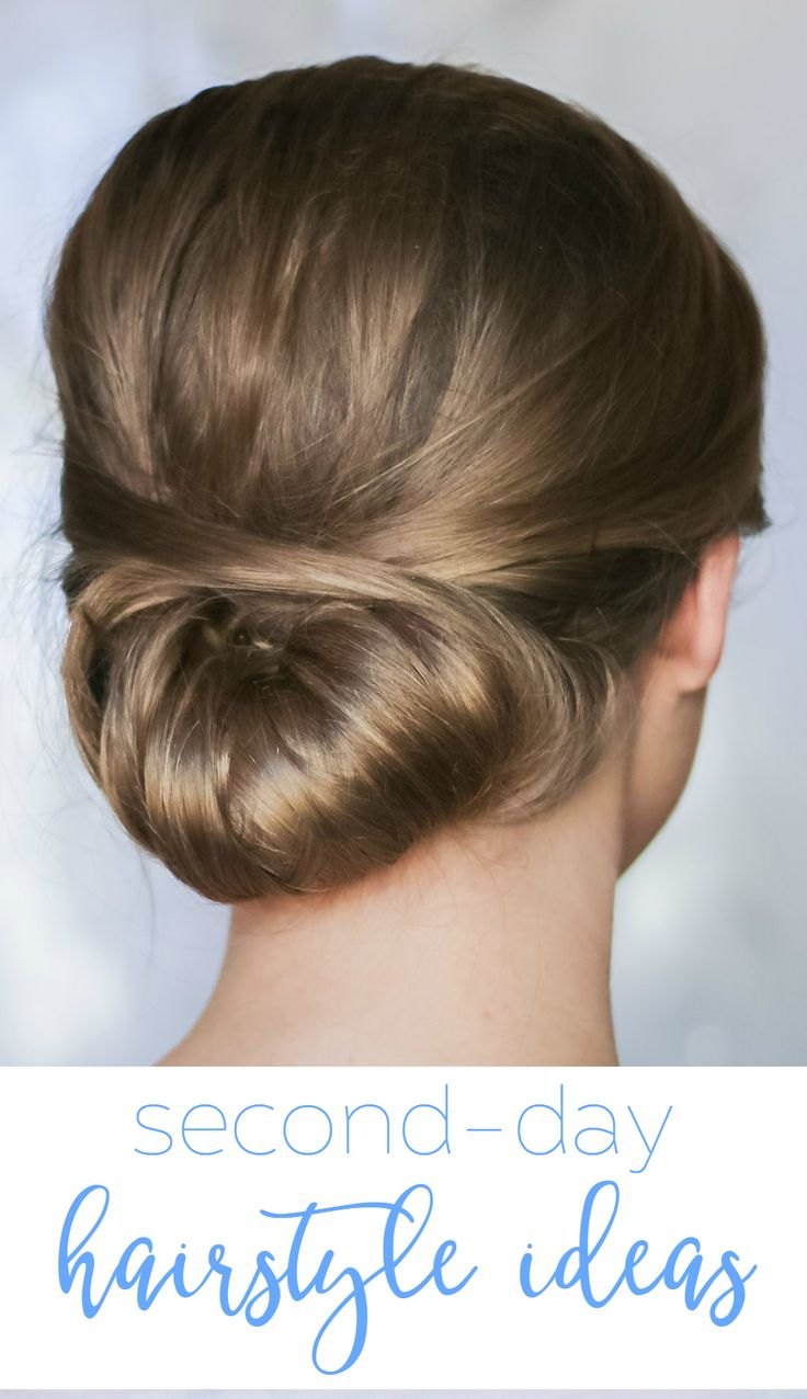 Easy second-day hairstyle ideas that can transform dirty hair into a chic look i...