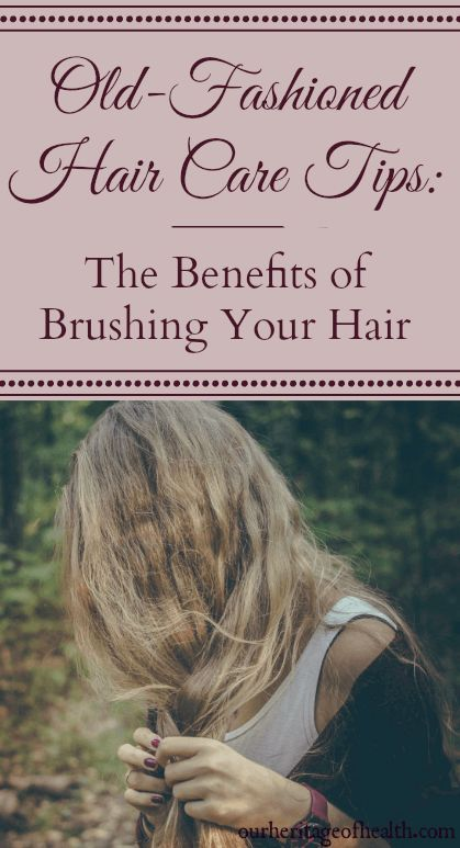 Old-fashioned hair care tips: the benefits of brushing your hair | ourheritageof...