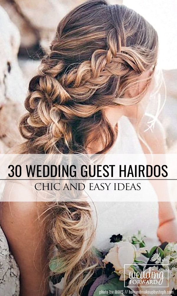 30 Chic And Easy Wedding Guest Hairstyles ❤ Wedding guest hairstyles should be...