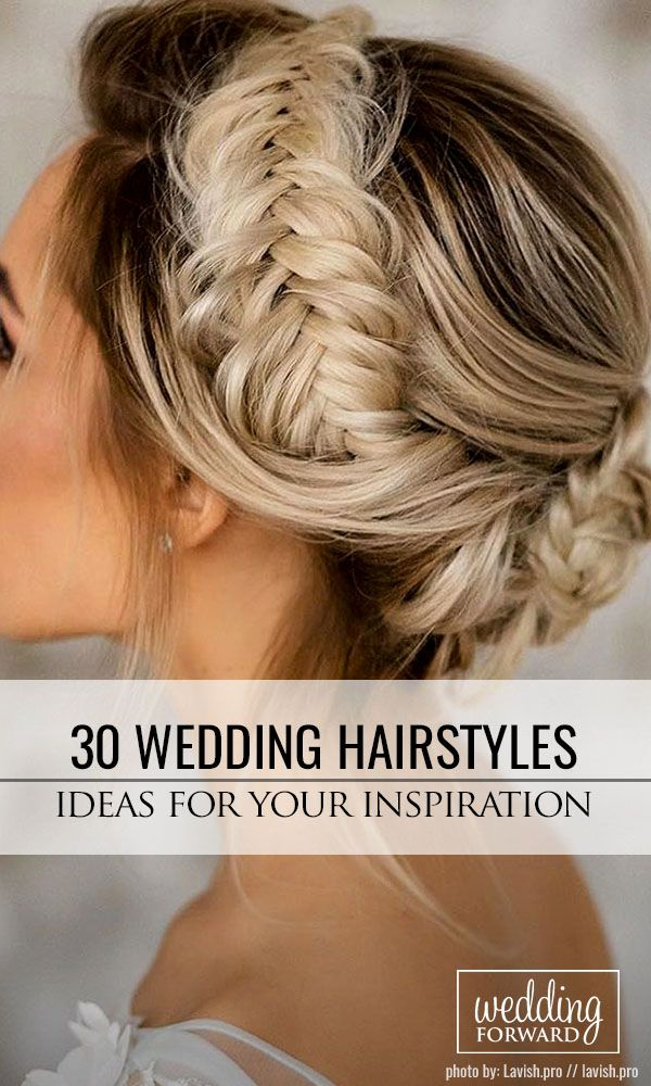 30 Ideas For Wedding Hairstyle Inspiration ❤ Side braids, updos, voluminous ha...