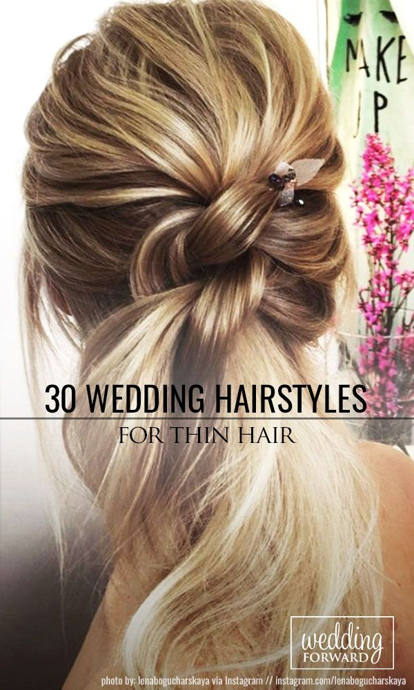 30 Wedding Hairstyles Ideas For Brides With Thin Hair ❤ Our collection of wedd...