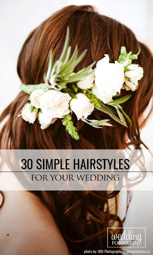 30 Beautiful And Simple Wedding Hairstyles ❤ Simple wedding hairstyles with di...