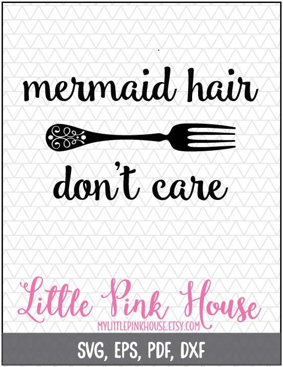 Mermaid Hair Don't Care SVG/EPS/DXF Digital by MyLittlePinkHouse