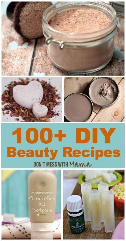 100+ DIY Beauty Recipes - Make-Up, Body Care, Personal Care, Shampoo, Facial Car...
