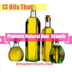 13 Oils That Promote Natural Hair Growth - Natural Hair Care and Natural Hairsty...