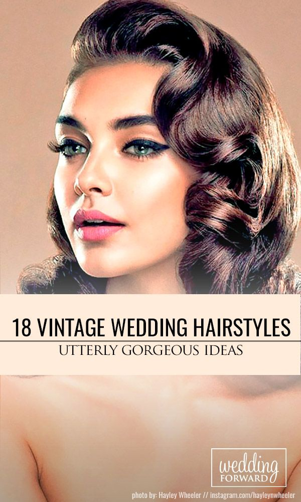 18 Utterly Gorgeous Vintage Wedding Hairstyles ❤ From 20s Gatsby style and sen...