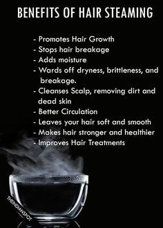How To and Benefits of Hair Steaming