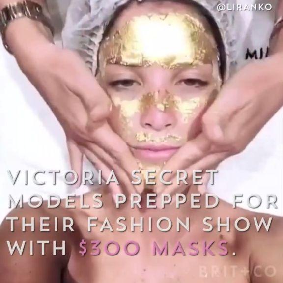 Victoria's Secret Angels get 24-karat gold face mask treatments.