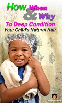 How, When, and Why to Deep Condition Your Child's Natural Hair #naturalhairkid...