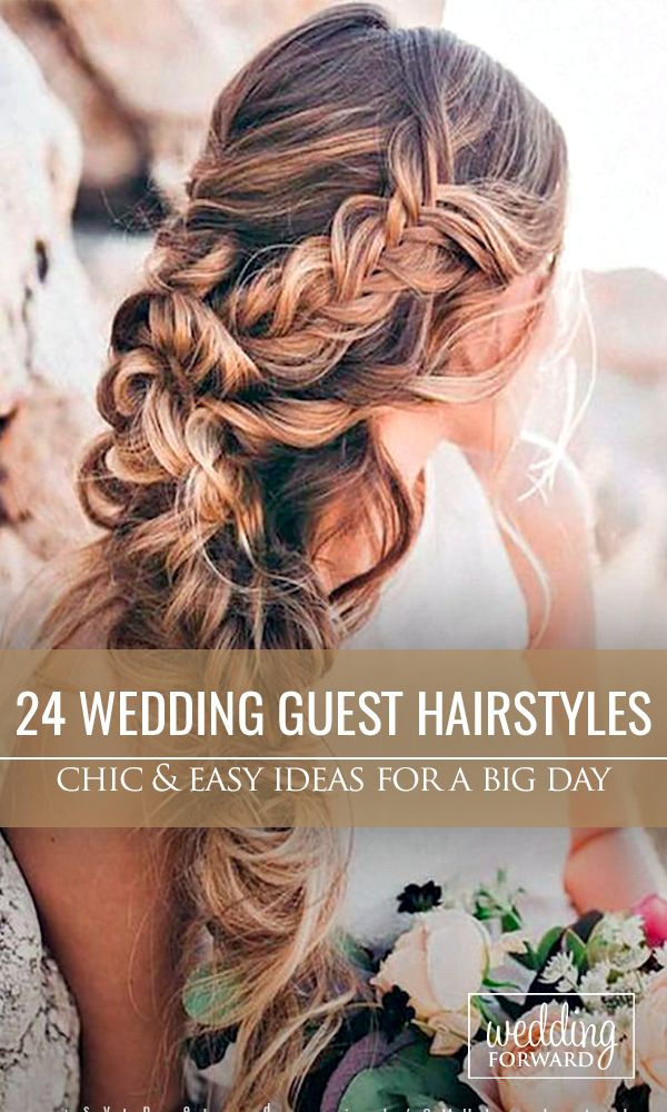 24 Chic And Easy Wedding Guest Hairstyles ❤ Wedding guest hairstyles should be...