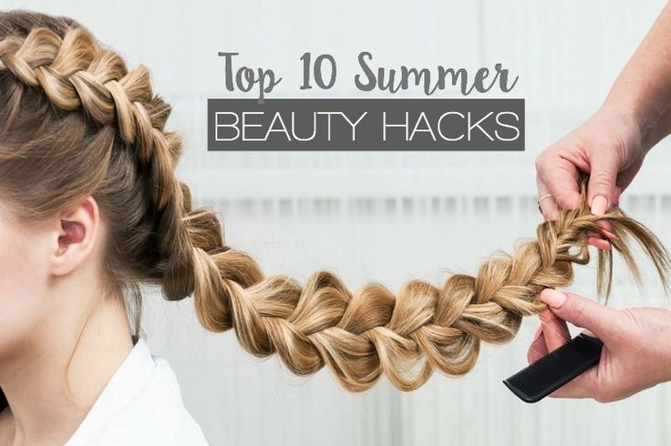 Top 10 Summer Beauty Hacks