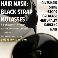 I have been using molasses in my hair for over 3 years. I swear by it in my deep...