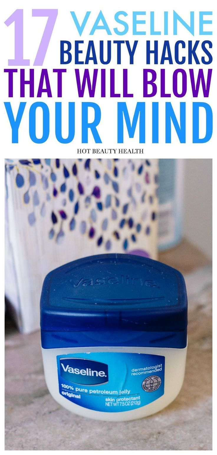 17 Awesome Vaseline DIY Beauty Hacks and Tips. Petroleum Jelly isn't just for pr...