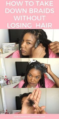 How to Take Down Braids without Losing Hair natural hair, natural haircare, prot...