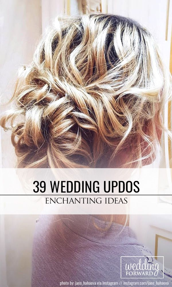 39 Enchanting Wedding Updos ❤ Have a mind about what kind of wedding hairstyle...
