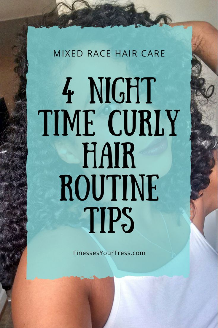 Biracial Hair Care : 4 Night time Curly Hair Routine Tips - Finesse Your Tress #...