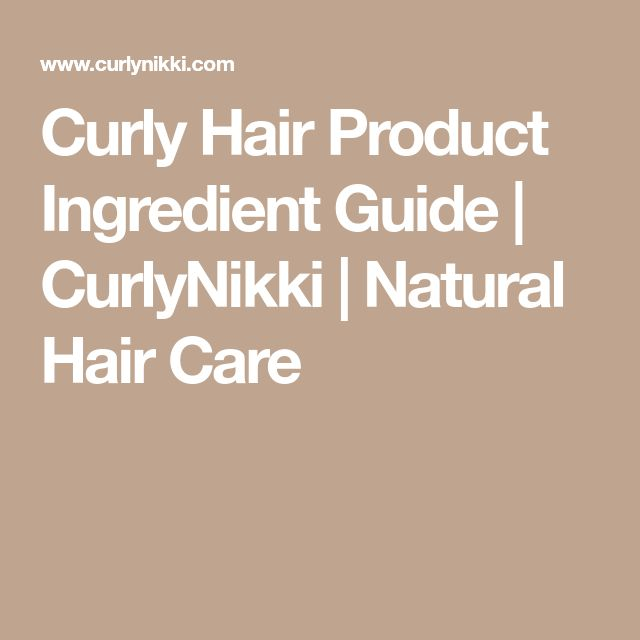 Curly Hair Product Ingredient Guide | CurlyNikki | Natural Hair Care #haircarecu...