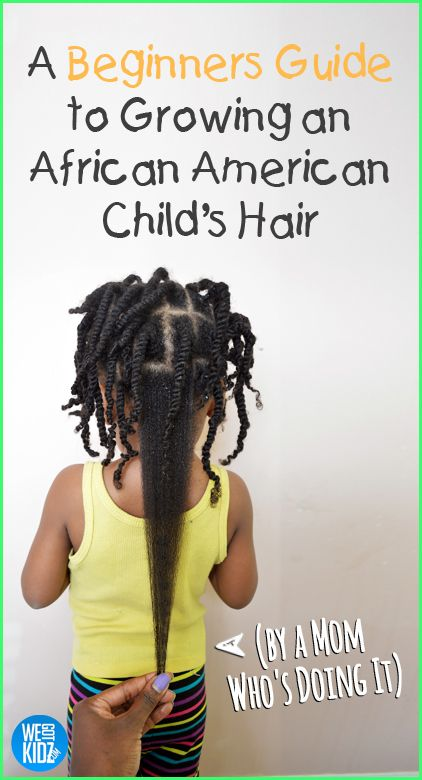 A Beginners Guide to Growing an African American Child's Hair (by a Mom Who'...