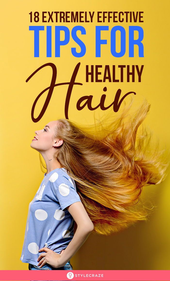18 Extremely Effective Tips For Healthy Hair