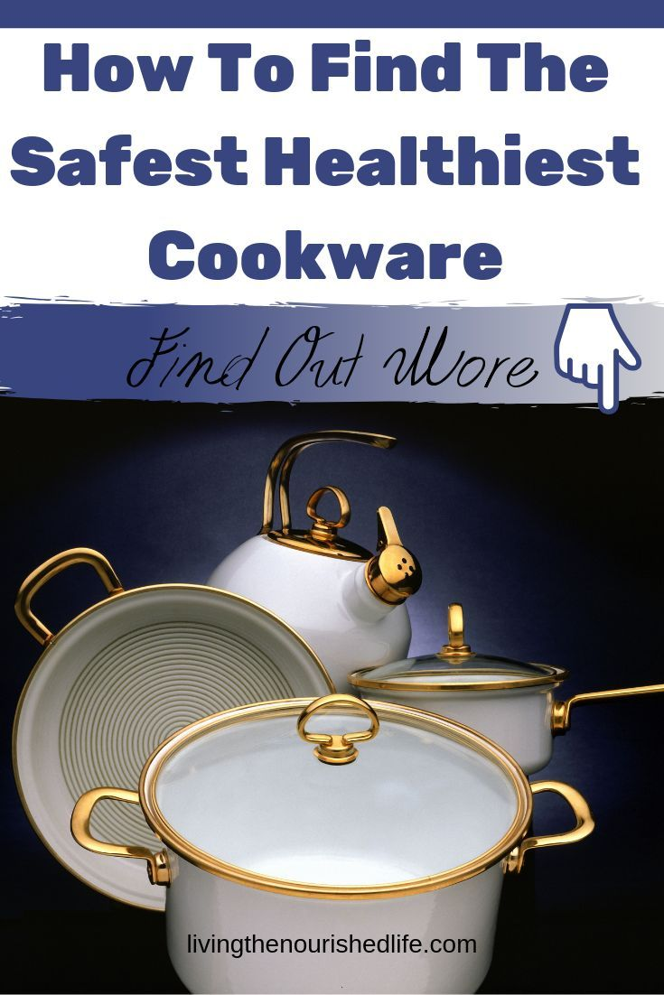 How to Find the Healthiest, Safest Cookware
